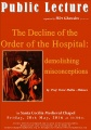 """The Decline of the Order of the Hospital: demolishing misconceptions"". by Prof. Victor Mallia-Milanes"